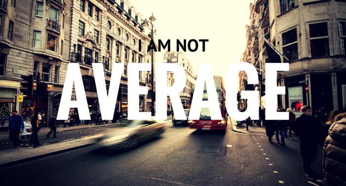 I am not average